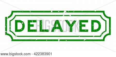 Grunge Green Delayed Word Rubber Seal Stamp On White Background