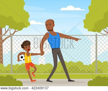 Father Scolding Disobedient Boy Who Playing Ball On Playground Cartoon Vector Illustration