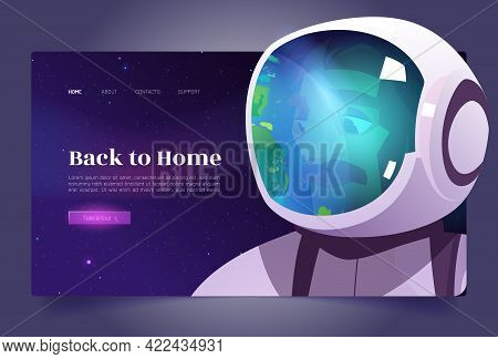 Back To Home Cartoon Landing Page, Astronaut Travel In Galaxy. Spaceman Wearing Suit And Helmet With