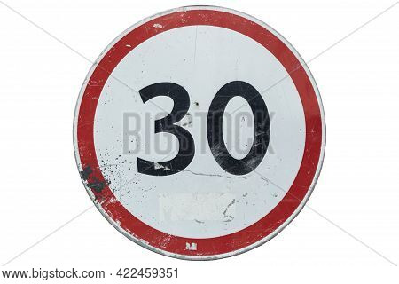 Scratched Dirty Road Sign 'speed Limit 30' Isolated On White.