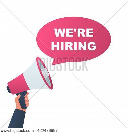 We Are Hiring Concept. A Man Holds Megaphone In His Hands With A Message About Hiring A Job. Vector