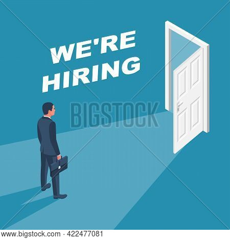 We Are Hiring Concept. Businessman Stands In Front Of An Open Door. Symbol Invitation To Work. Hirin