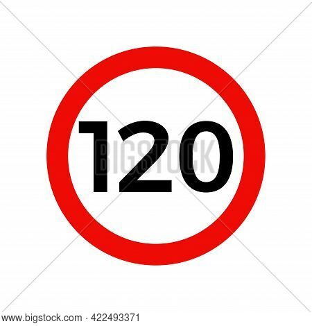 Speed Limit 120 Kmh Sign Of Road Traffic Maximum Speed Vector Icon.