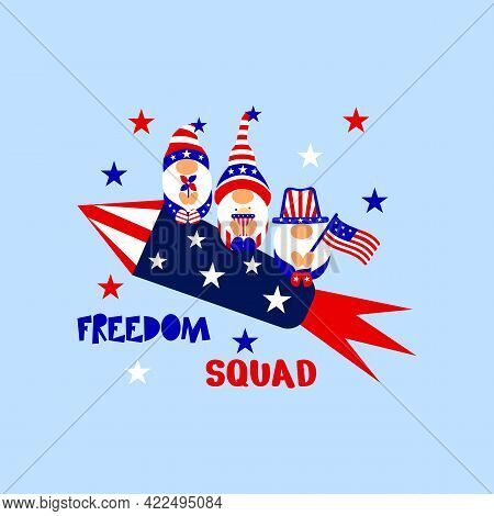 Patriotic Gnomes On Rocket, Funny Quote Freedom Squad. 4th Of July Concept With American Flag, Popco