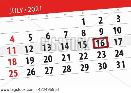 Calendar Planner For The Month July 2021, Deadline Day, 16, Friday