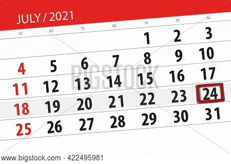 Calendar Planner For The Month July 2021, Deadline Day, 24, Saturday