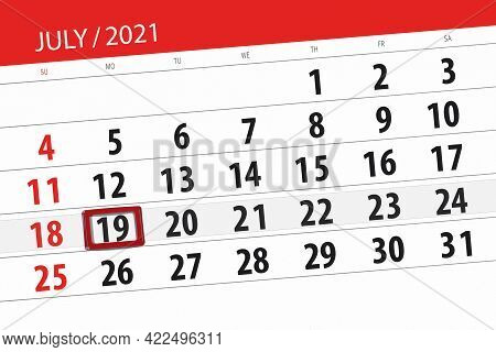 Calendar Planner For The Month July 2021, Deadline Day, 19, Monday