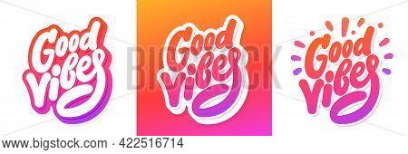 Good Vibes. Vector Handwritten Lettering Banners Set. Vector Illustration.