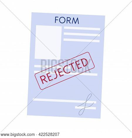 Signed Form Is Isolated With White Background. Rejected Form For Accepting Documents. Vector Illustr