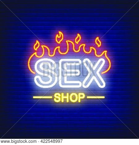 Sex Shop Lettering On Fire. Neon Sign On Brick Background. Store, Electric Sign, Nightclub. Erotica