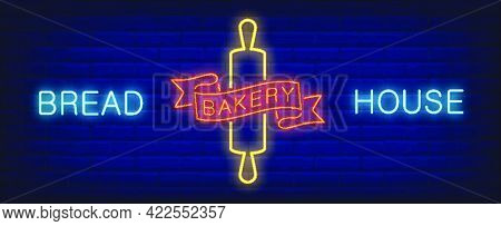 Bread House Neon Sign. Rolling Pin And Luminous Inscription..night Bright Advertisement. Vector Illu