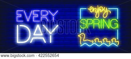 Enjoy Spring Every Day Neon Sign. Mother And Baby Ducks Floating On Water. Night Bright Advertisemen