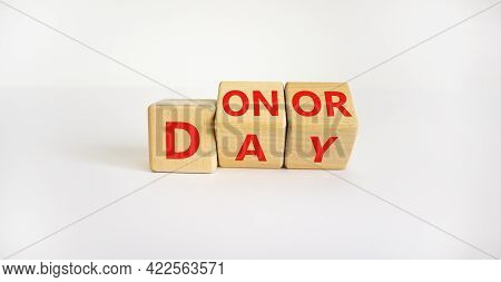 Donor Day Symbol. Turned Wooden Cubes With Words 'donor Day'. Beautiful White Background. Donor Day