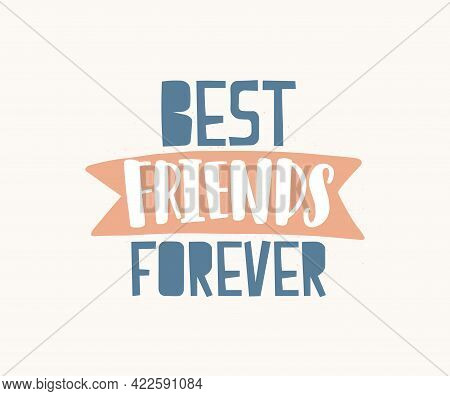 Best Friends Forever Quote. Handwritten Bff Text With Ribbon, Lettering Composition. Calligraphy Art