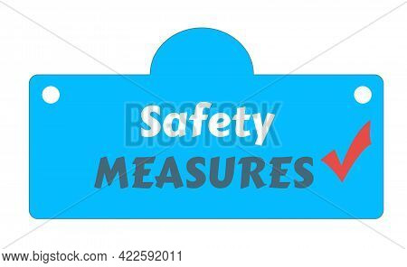 Text Design Safety Measures On Blue Background. Illustration Button Sign For Covid-19 Coronavirus Pa