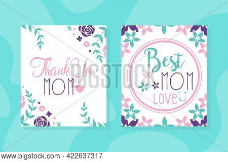 Thank You Mom Card Templates Set, Best Mom Flyer, Poster With Spring Flowers Vector Illustration
