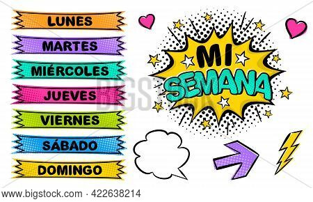 Spanish Weekday Labels. Set Of Comic Stickers For Week Planner. Title Of The Days Of The Week In Pop