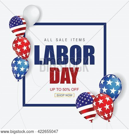 Labor Day Sale Promotion Advertising Banner Template Decor With American Flag Balloons Design .ameri