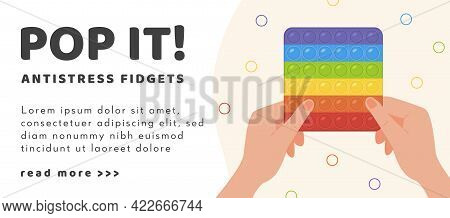 Web Banner Pop It Antistress Fidgets Toy In Rainbow Color. Adult Hands With Popular Toy Pushing Bubb