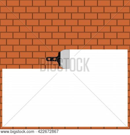 Brown Brick Wall With White Plaster And Trowel. White Background. Space For Text, Slogan, Quote And