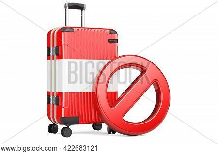 Austria Entry Ban. Suitcase With Austrian Flag And Prohibition Sign. 3d Rendering Isolated On White