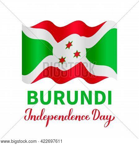 Burundi Independence Day Lettering With Flag Isolated On White. National Holiday Celebrated On July