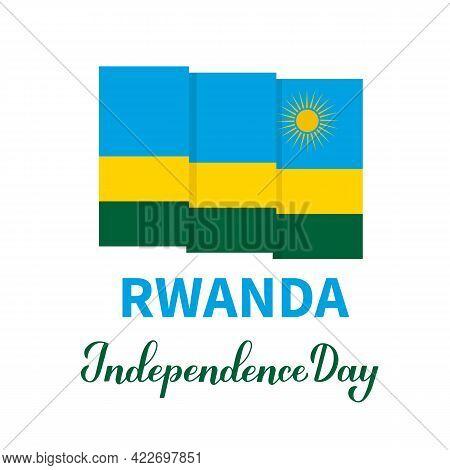 Rwanda Independence Day Calligraphy Lettering With Flag Isolated On White. National Holiday Celebrat