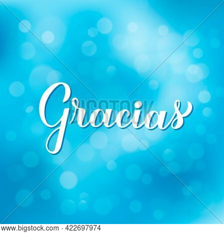 Thank You Calligraphy Hand Lettering In Spanish Language On Blurred Bokeh Background. Vector Templat