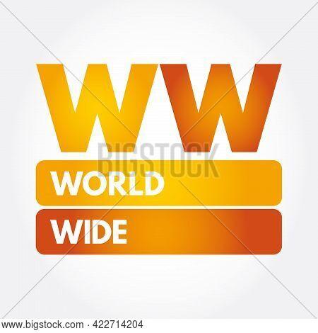 Ww - World Wide Acronym, Business Concept Background