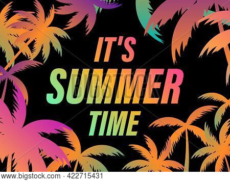 It's Summer Time, Palm Tree Leaf Banner Design. Text On A Background Of Palm Leaves For Banner, Post