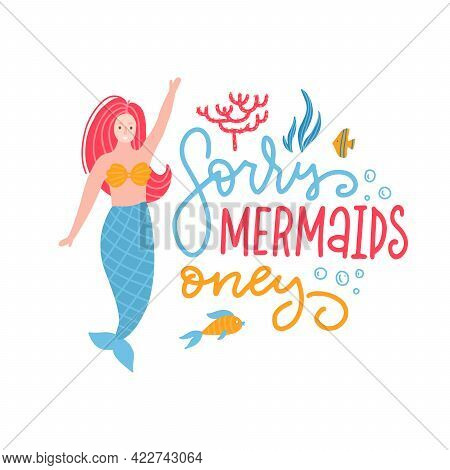 Mermaid Party Cartoon Poster Template. Girl With Tail. Sorry Mermaids Only Hand Drawn Color Letterin