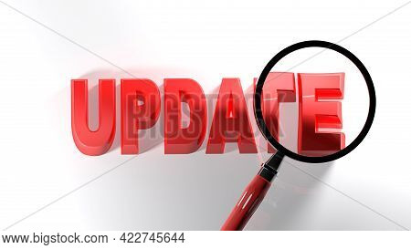 Update Red Write On White Surface, Under The Lens Of A Magnifier - 3d Rendering Illustration