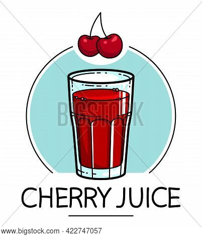 Cherry Juice In A Glass Isolated On White Background Vector Illustration, Cartoon Style Logo Or Badg