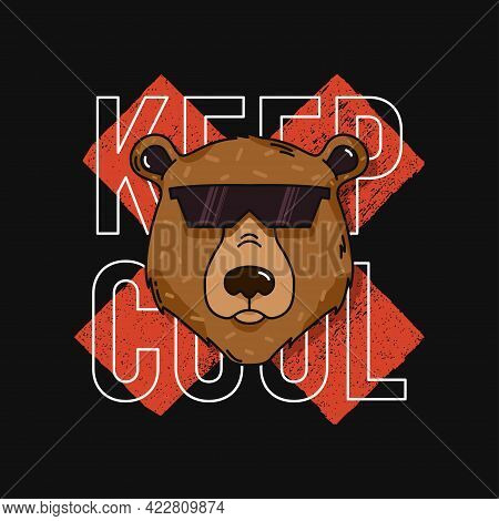 T-shirt Design With Bear In Sunglasses And Slogan - Keep Cool. Typography Graphics For Tee Shirt. Ve