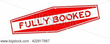 Grunge Red Fully Booked Word Hexagon Rubber Seal Stamp On White Background