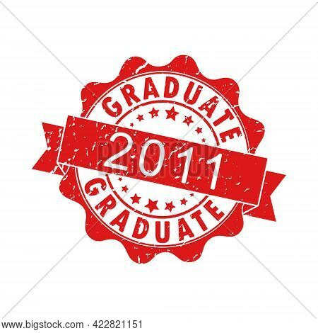 An Impression Of An Old Worn Stamp With The Inscription Graduate 2011. Vector Illustration For Thema