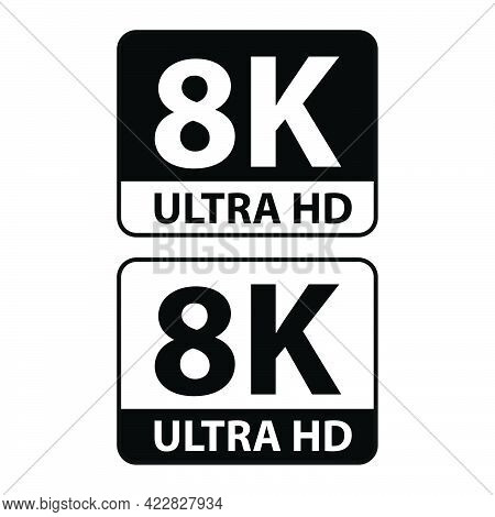 8k Ultra Hd Vector Icon, High Definition Display Format Icon Isolated On White Background