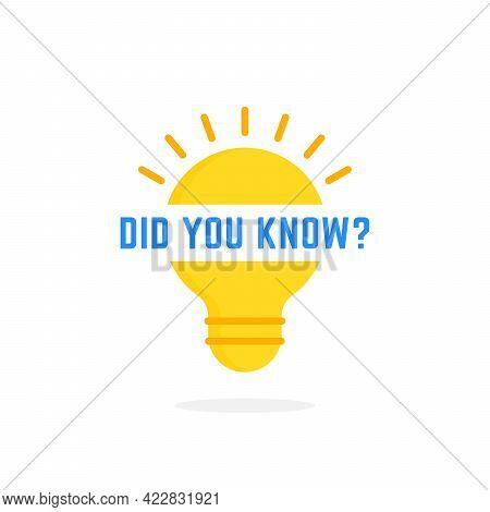 Did You Know Text On Cartoon Light Bulb. Flat Minimal Style Modern Logotype Graphic Art Design Isola