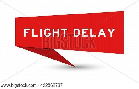 Red Color Speech Banner With Word Flight Delay On White Background