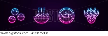 Set Line Takoyaki, Fish Soup, Served Fish On Plate And Seaweed. Glowing Neon Icon. Vector