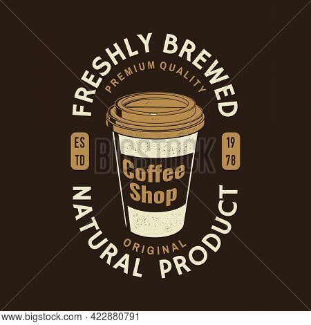 Coffe Shop Logo, Badge Template. Vector . Typography Design With Paper Coffee Cup Silhouette. Templa
