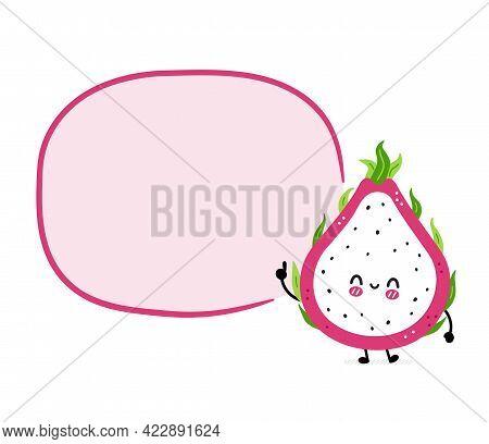 Cute Funny Dragon Fruit With Speech Bubble. Vector Hand Drawn Cartoon Kawaii Character Illustration