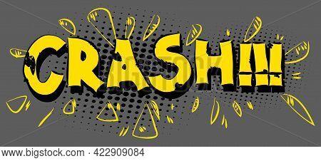 Crash - Comics Word. Vector Retro Abstract Comic Book Speech Bubble, Wording Sound Effect, Cartoon S