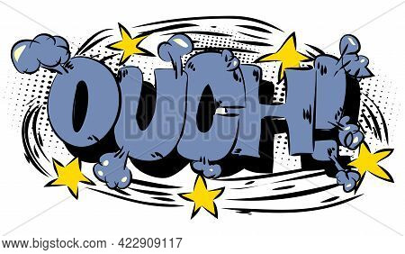 Ouch - Comics Word. Vector Retro Abstract Comic Book Speech Bubble, Wording Sound Effect, Cartoon St