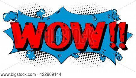 Wow - Comics Word. Vector Retro Abstract Comic Book Speech Bubble, Wording Sound Effect, Cartoon Sty