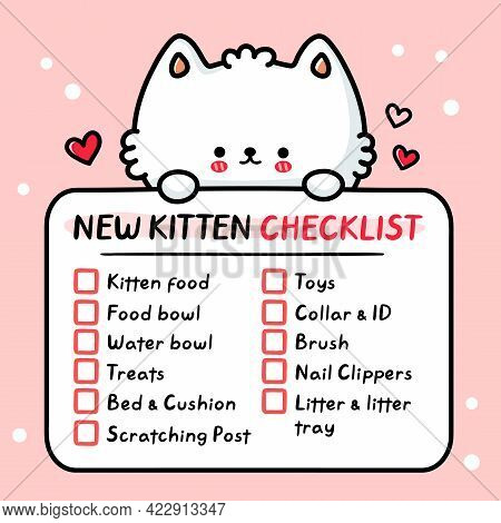 Cute Funny New Cat Kitten Checklist. Vector Hand Drawn Cartoon Kawaii Character Illustration Icon. B