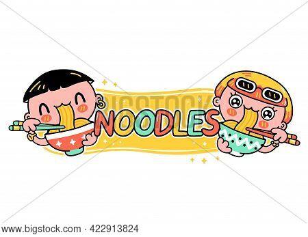 Cute Funny Young Man And Woman Eat Noodles From Bowl. Vector Hand Drawn Cartoon Kawaii Character Ill