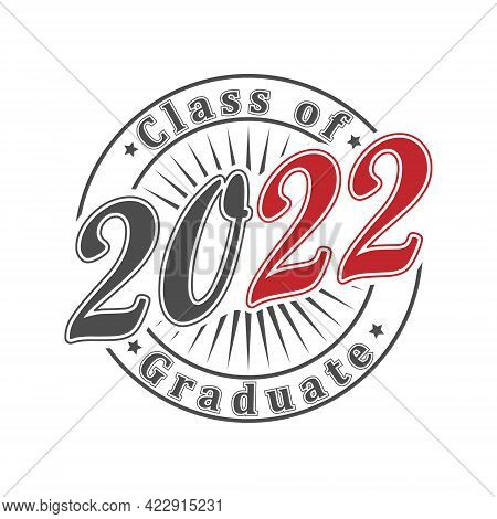 Inscription Class Of 2022 Stylized As An Impression Of A Seal Or Stamp. Simple Style