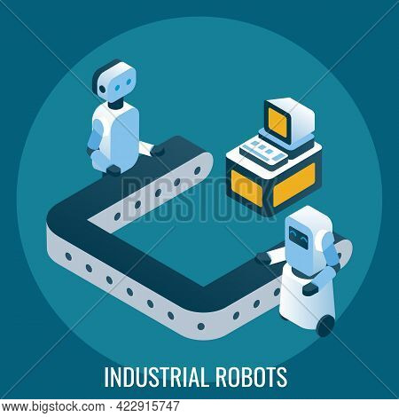 Automated Production Line, Industrial Robots, Vector Isometric Illustration. Automation In Industry,