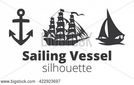 Sailing Vessel Silhouette Icon In Black. Anchor Emblem. Sailing Ship Types On White Background. Vect